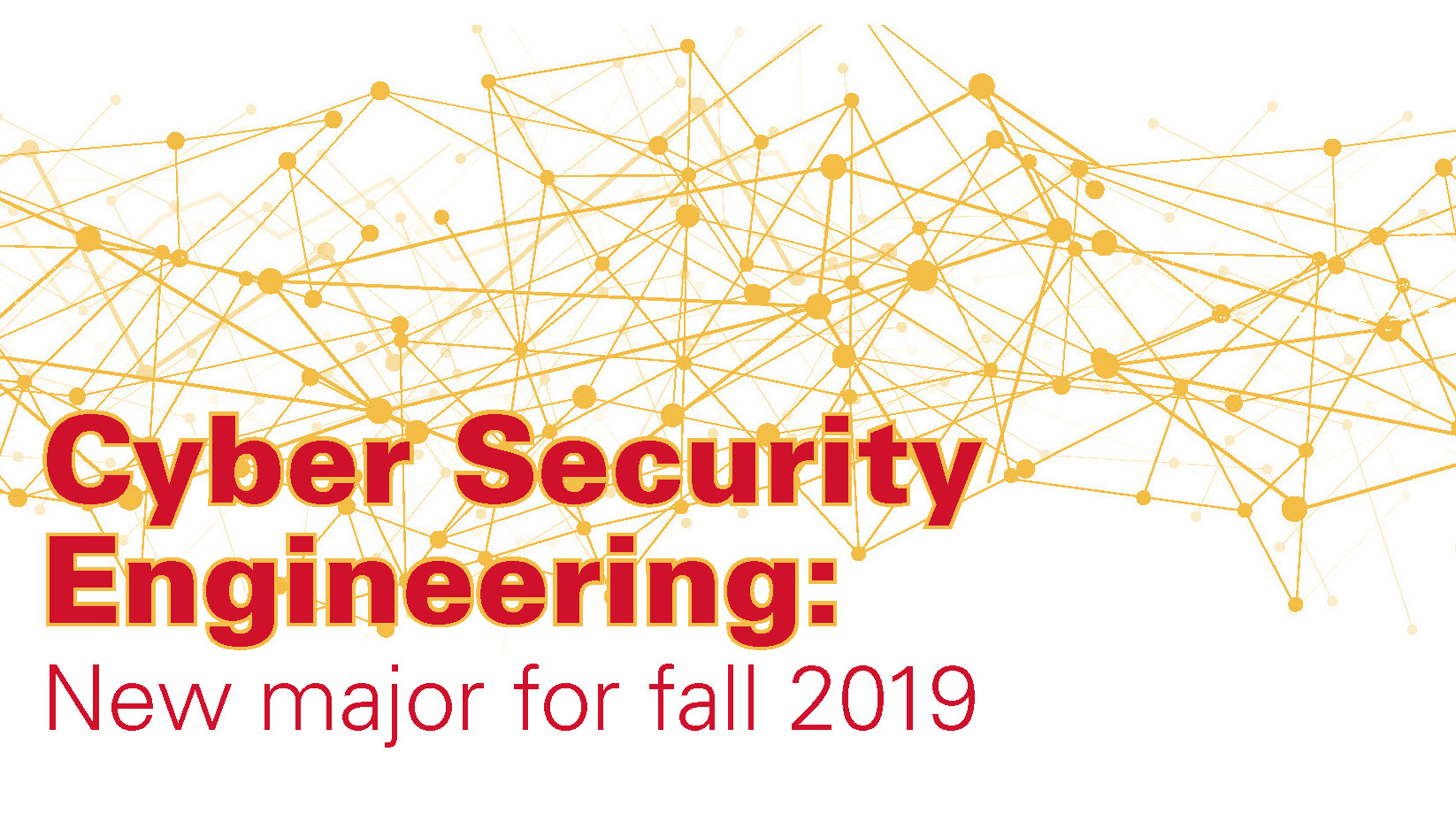Cyber Security Engineering: New major for fall 2019