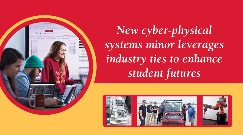 Text reads: New cyber-physical systems minor leverages industry ties to enhance student futures. Click here to read more