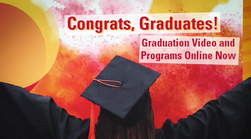 Congrats, Graduates! Graduation Video and Programs Online Now. Photo shows the back of a student in a cap and gown celebrating.