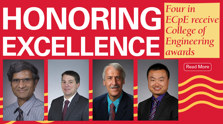 Image text: Honoring Excellence: Four in ECpE receive College of Engineering awards. Read more. Shows four headshot photos of faculty members.