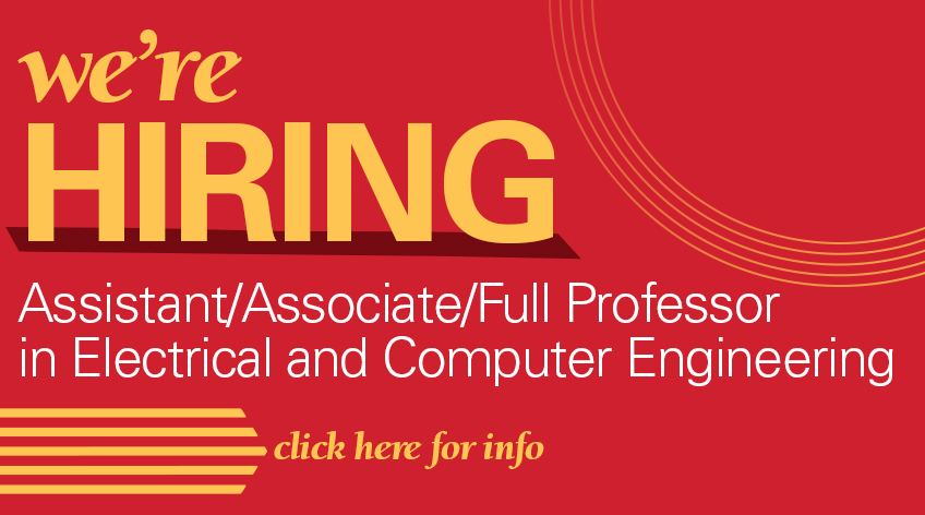 Image text: We're hiring. Assistant/Associate/Full Professor in Electrical and Computer Engineering. Click here for info